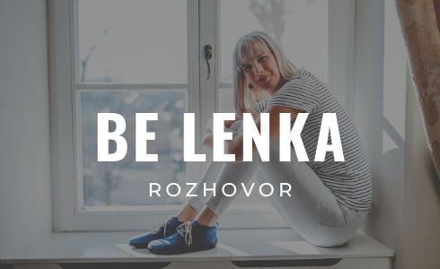 Be Lenka: Naše ambície sú veľké, chceme se stát jednotkou na svetovom trhu