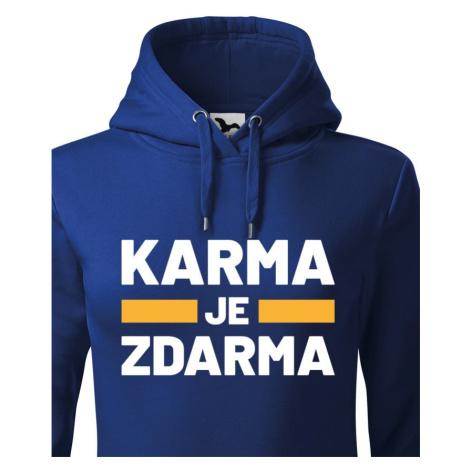Dámska mikina s potlačou Karma je zdarma - mikina pre drzé baby