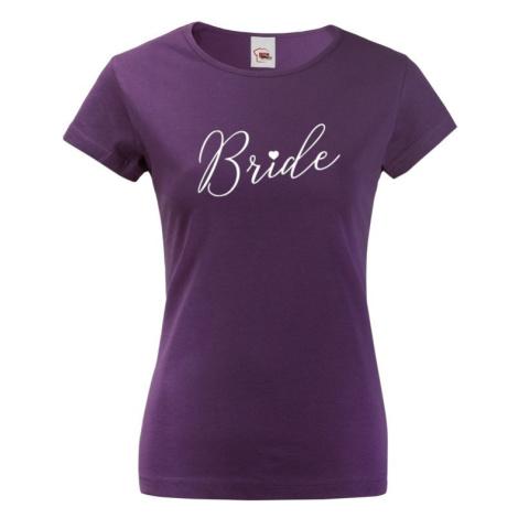 Dámske tričko pre Nevestu  na rozlúčku so slobodou - Bride