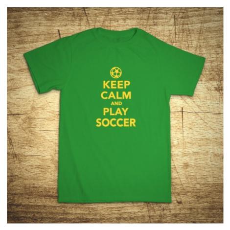 Detské tričko s motívom Keep calm and play soccer