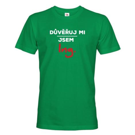 Pánské tričko s potiskem Důvěřuj mi, jsem Ing. - dárek pro inženýry