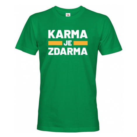 Pánske tričko s potlačou Karma je zdarma - tričko pre drzých týpkov